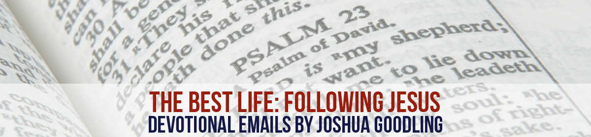 THE BEST LIFE: FOLLOWING JESUS