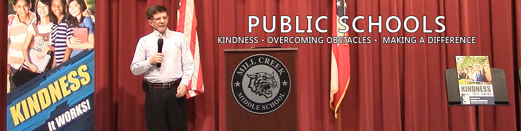 Public Schools - Kindness - Overcoming Obstacles - Making A Difference
